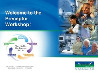 Welcome to the Preceptor Workshop!