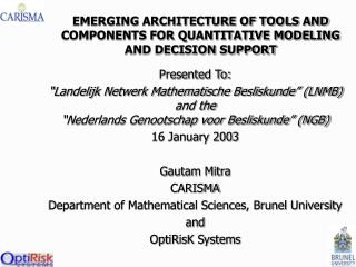 EMERGING ARCHITECTURE OF TOOLS AND COMPONENTS FOR QUANTITATIVE MODELING AND DECISION SUPPORT