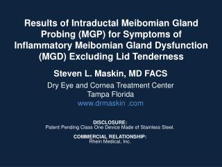 Results of Intraductal Meibomian Gland Probing MGP for Symptoms of Inflammatory Meibomian Gland Dysfunction MGD Excludin