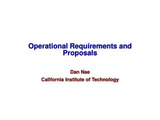 Operational Requirements and Proposals