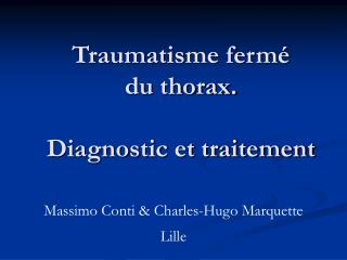 Traumatisme fermé  du thorax. Diagnostic et traitement