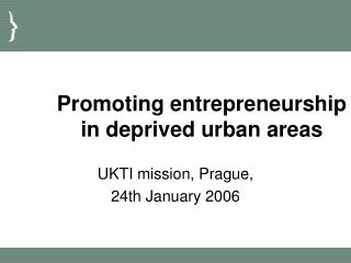 Promoting entrepreneurship in deprived urban areas