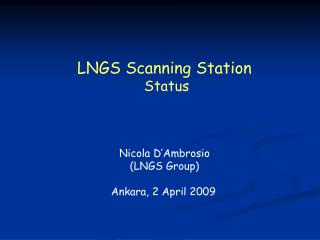 LNGS Scanning Station   Status