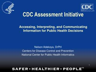 Nelson Adekoya, DrPH Centers for Disease Control and Prevention