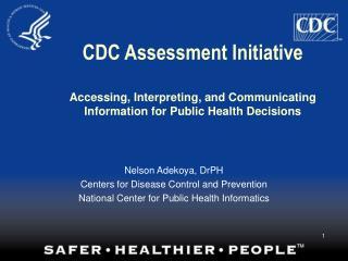 Nelson Adekoya, DrPH Centers for Disease Control and Prevention