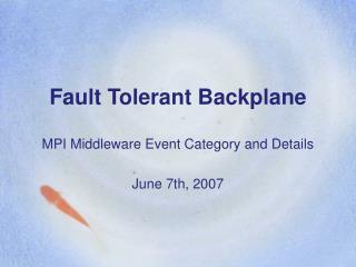 Fault Tolerant Backplane