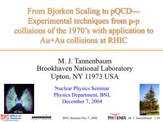 M. J. Tannenbaum Brookhaven National Laboratory Upton, NY 11973 USA