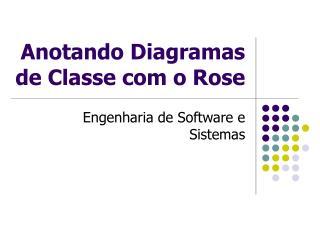 Anotando Diagramas de Classe com o Rose
