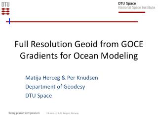 Full Resolution Geoid from GOCE Gradients for Ocean Modeling