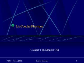 La Couche Physique