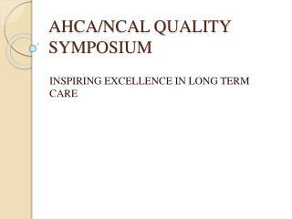 AHCA/NCAL QUALITY SYMPOSIUM