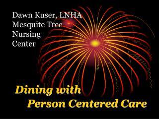 Dawn Kuser, LNHA Mesquite Tree Nursing  Center