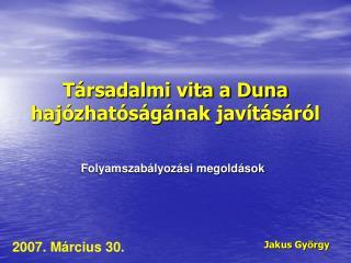 Társadalmi vita a Duna hajózhatóságának javításáról