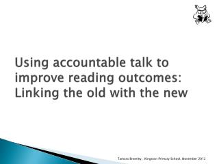 Using accountable talk to improve reading outcomes: Linking the old with the new