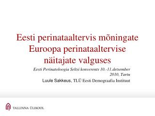 Eesti perinataaltervis mõningate Euroopa perinataaltervise näitajate valguses