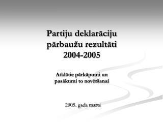 Partiju deklarāciju pārbaužu rezultāti 2004-2005 Atklātie pārkāpumi un pasākumi to novēršanai