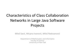 Characteristics of Class Collaboration Networks in Large Java Software Projects