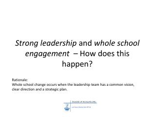 Strong leadership  and  whole school engagement   � How does this happen?