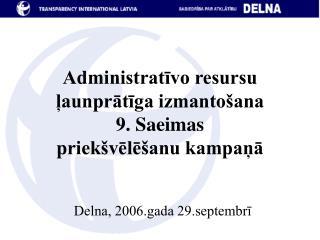 Administratīvo resursu ļaunprātīga izmantošana  9. Saeimas  priekšvēlēšanu kampaņā