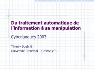 Du traitement automatique de l'information à sa manipulation