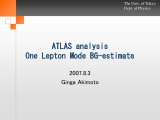ATLAS analysis One Lepton Mode BG-estimate