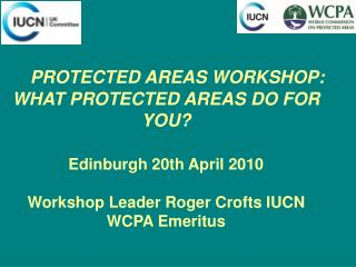 TWO COMPONENTS Communicating the value and benefits of protected areas to the wider world: 1 hour