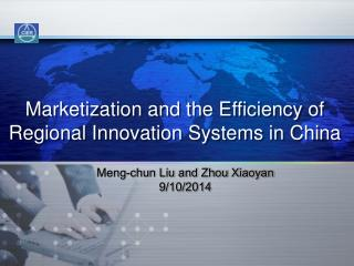 Marketization and the Efficiency of Regional Innovation Systems in China