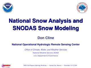 National Snow Analysis and SNODAS Snow Modeling