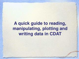 A quick guide to reading, manipulating, plotting and writing data in CDAT