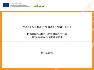 MAATALOUDEN RAKENNETUET Maatalouden investointituki Ohjelmakausi 2008-2013