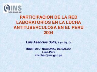PARTICIPACION DE LA RED LABORATORIOS EN LA LUCHA ANTITUBERCULOSA EN EL PERU 2004