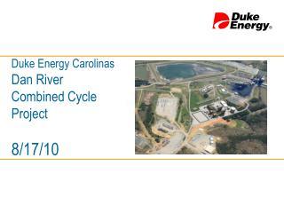 Duke Energy Carolinas Dan River Combined Cycle Project 8/17/10