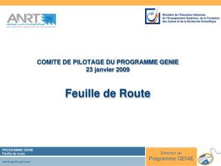 COMITE DE PILOTAGE DU PROGRAMME GENIE 23 janvier 2009 Feuille de Route