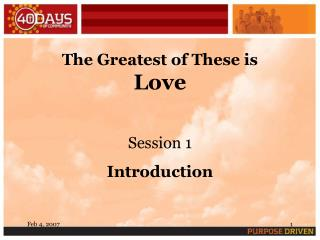 The Greatest of These is  Love Session 1 Introduction