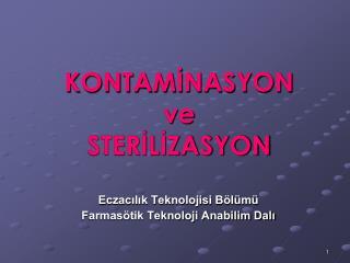 KONTAMİNASYON  ve  STERİLİZASYON