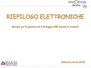 RIEPILOGO ELETTRONICHE Manuale per la gestione ed il settaggio delle schede di ricambio