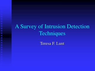 A Survey of Intrusion Detection Techniques