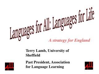 Terry Lamb, University of Sheffield Past President, Association for Language Learning