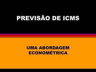 PREVISÃO DE ICMS