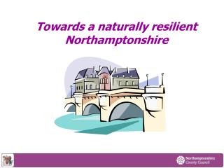 Towards a naturally resilient Northamptonshire