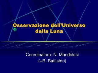 Osservazione dell'Universo dalla Luna