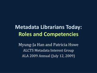 Metadata Librarians Today:  Roles and Competencies