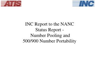 INC Report to the NANC Status Report -  Number Pooling and 500/900 Number Portability