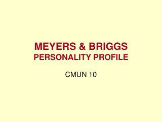 MEYERS & BRIGGS PERSONALITY PROFILE