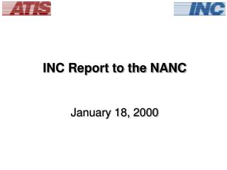 INC Report to the NANC January 18, 2000