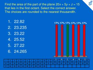Find the area of the part of the plane 20x  5y  z  15 that lies in the first octant. Select the correct answer. The choi