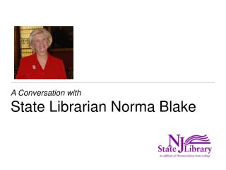 A Conversation with State Librarian Norma Blake