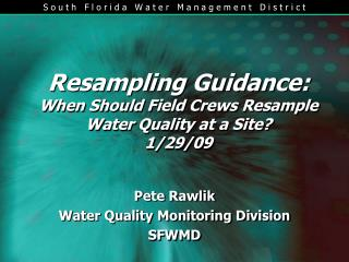 Resampling Guidance: When Should Field Crews Resample Water Quality at a Site? 1/29/09