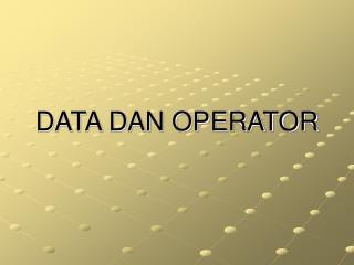 DATA DAN OPERATOR
