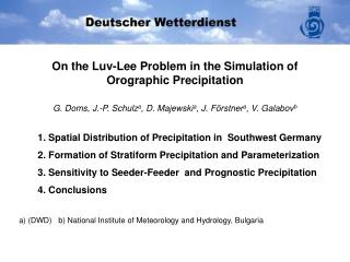 On the Luv-Lee Problem in the Simulation of  Orographic Precipitation
